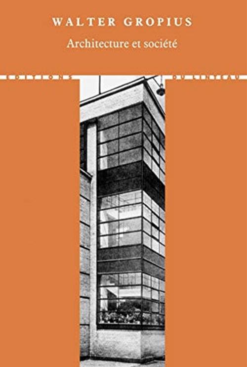Architecture et Société de Walter Gropius