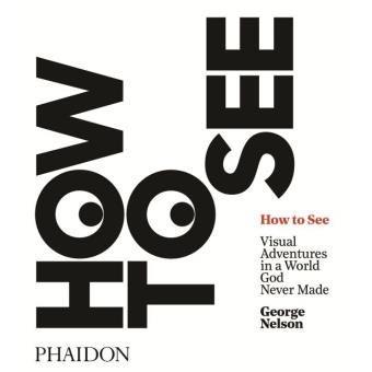 le livre sur le design d'objet How to see de George Nelson